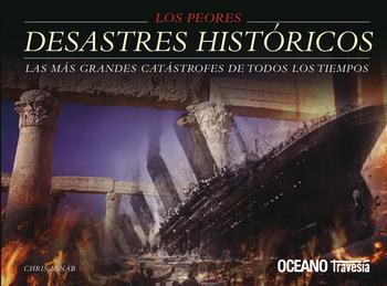 PEORES DESASTRES HISTORICOS, LOS