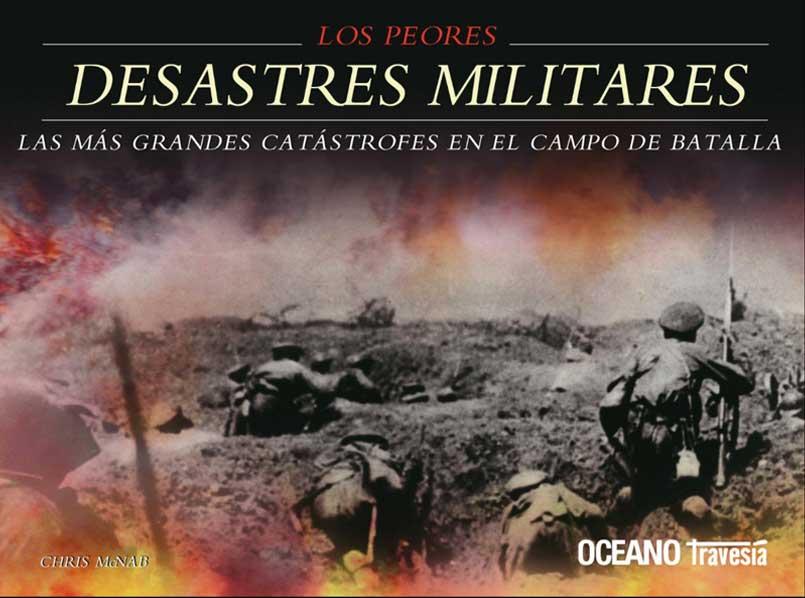 PEORES DESASTRES MILITARES, LOS