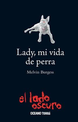 LADY, MI VIDA DE PERRA