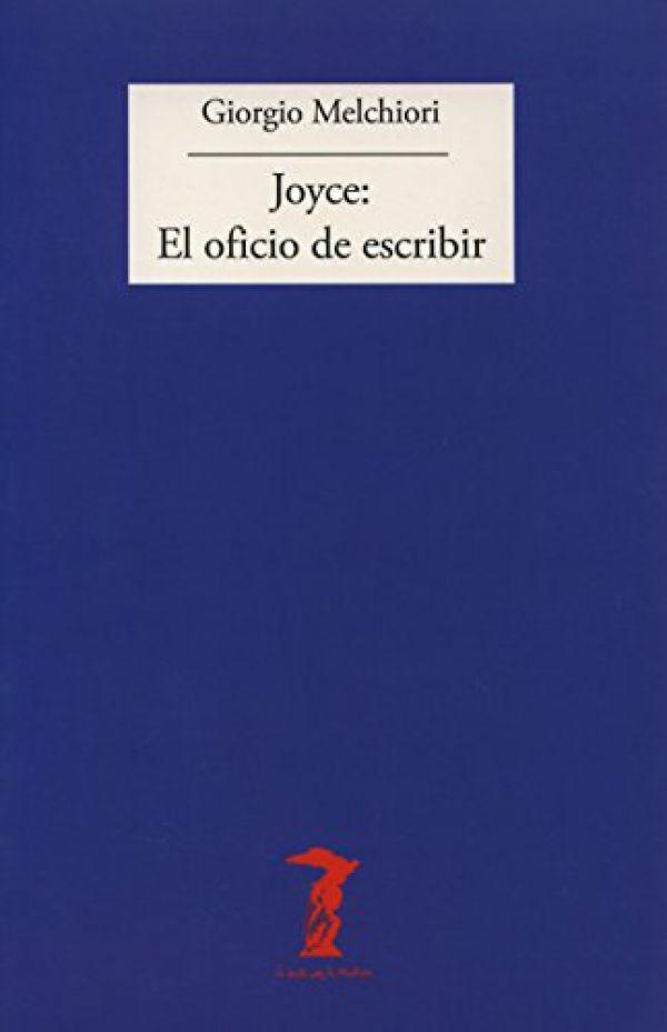JOYCE: EL OFICIO DE ESCRIBIR