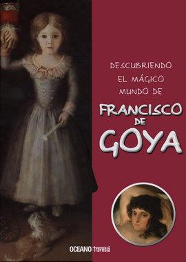 DESCUBRIENDO EL MAGICO MUNDO DE GOYA