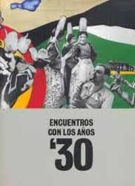 ENCUENTROS CON LOS AÑOS 30
