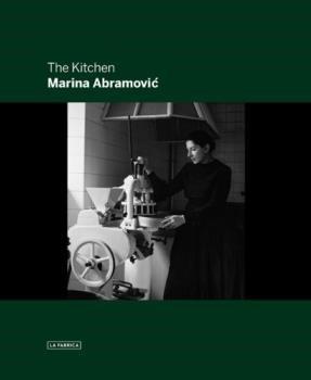 THE KITCHEN - MARINA ABRAMOVIC