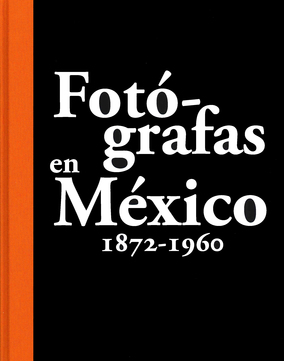 FOTOGRAFAS EN MEXICO 1872-1960