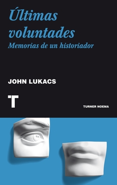 ULTIMAS VOLUNTADES. MEMORIAS DE UN HISTORIADOR