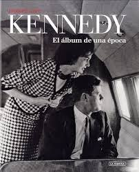 KENNEDY EL ALBUM DE UNA EPOCA