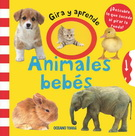 ANIMALES BEBES- GIRA Y APRENDE
