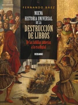 NUEVA HISTORIA UNIVERSAL DE LA DESTRUCCION DE LIBROS