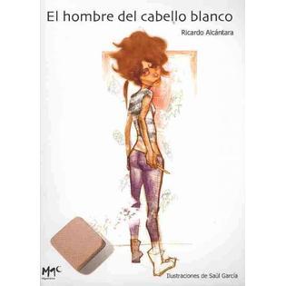 EL HOMBRE DEL CABELLO BLANCO
