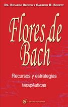FLORES DE BACH. RECURSOS Y ESTRATEGIAS TERAPEUTICAS