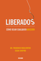 LIBERADOS. COMO DEJAR CUALQUIER ADICCION