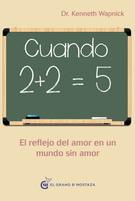 CUANDO 2 + 2 = 5. EL REFLEJO DEL AMOR EN UN MONDO SIN AMOR
