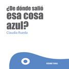 DE DONDE SALIO ESA COSA AZUL?