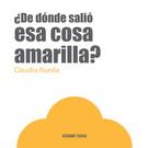 DE DONDE SALIO ESA COSA AMARILLA?