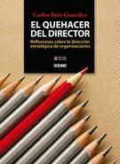 EL QUEHACER DEL DIRECTOR. REFLEXIONES SOBRE LA DIRECCION