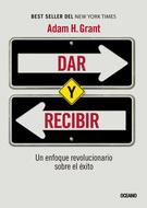 DAR Y RECIBIR. UN ENFOQUE REVOLUCIONARIO SOBRE EL EXITO **
