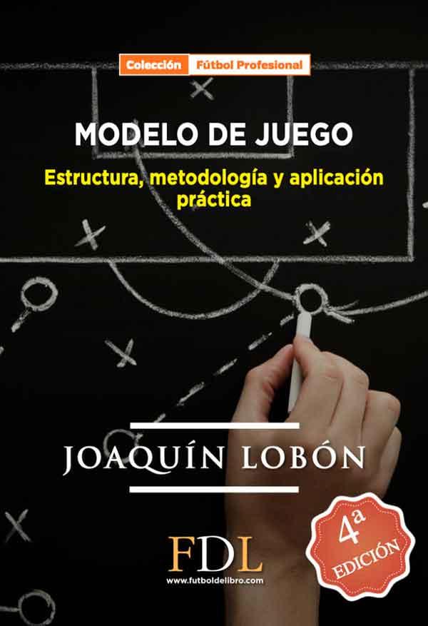 MODELO DE JUEGO: ESTRUCTURA, METODOLOGIA Y APLICACION PRACTI
