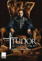 LOS TUDOR: LA VOLUNTAD DEL REY