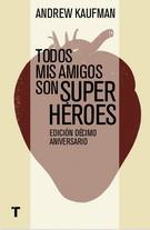 TODOS MIS AMIGOS SON SUPERHEROES
