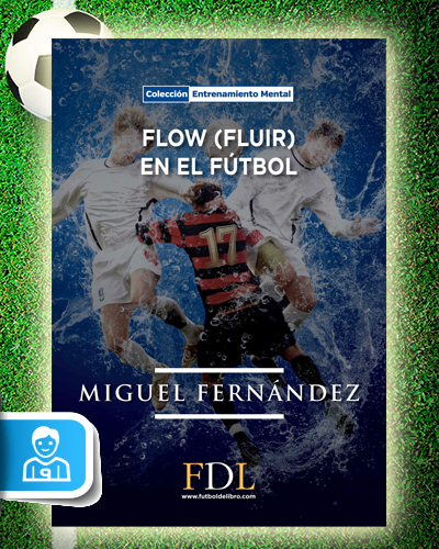 FLOW (FLUIR) EN EL FUTBOL