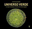 UNIVERSO VERDE. UN VIAJE MICROSCOPICO AL INTERIOR DE LA CELULA VEGETAL