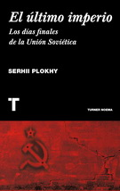 ULTIMO IMPERIO, EL. LOS FINALES DE LA UNION SOVIETICA **