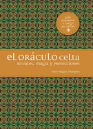 ORACULO CELTA, EL. RITUALES, MAGIA Y PREDICCIONES