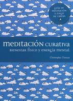 MEDITACION CURATIVA: BIENESTAR FISICO Y ENERGIA MENTAL