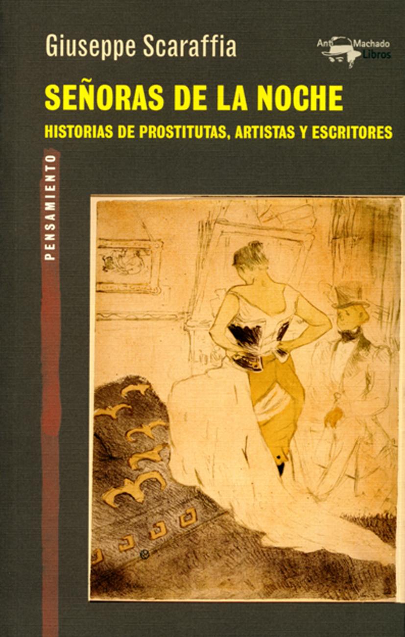 SEÑORAS DE LA NOCHE. HISTORIAS DE PROSTITUTAS, ARTISTAS Y ES **