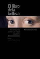 LIBRO DE LA BELLEZA, EL. REFLEXIONES SOBRE UN VALOR ESQUIVO