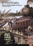 PORFIRIATO, EL. NUEVA HISTORIA MINIMA DE MEXICO **