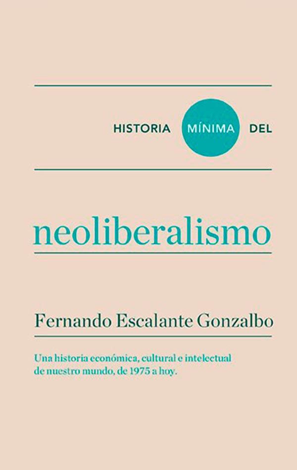 HISTORIA MINIMA DEL NEOLIBERALISMO **