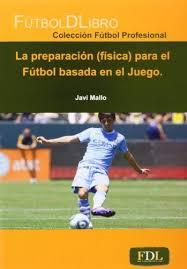 LA PREPARACION (FISICA) PARA EL FUTBOL BASADA EN EL JUEGO