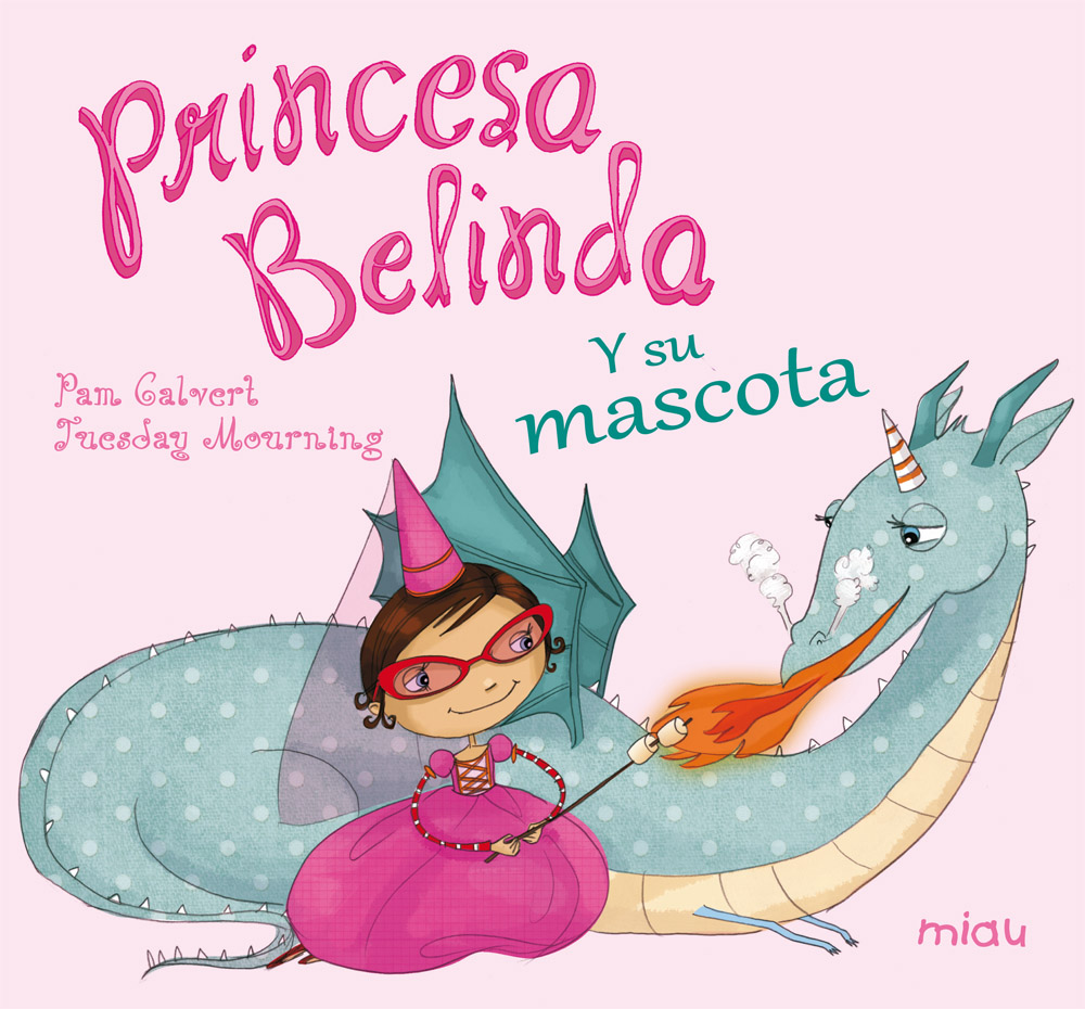 PRINCESA BELINDA Y SU MASCOTA **