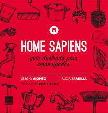 HOME SAPIENS. GUIA ILUSTRADA PARA EMANCIPADOS **