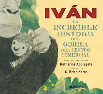 IVAN: LA INCREIBLE HISTORIA DEL GORILA DEL CENTRO COMERCIAL **