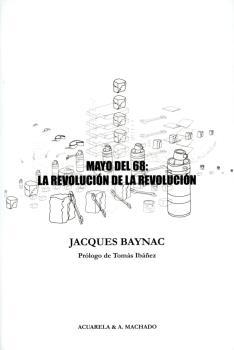 MAYO DEL 68: LA REVOLUCION DE LA REVOLUCION