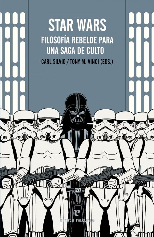 STAR WARS. FILOSOFIA REBELDE PARA UNA SAGA DE CULTO