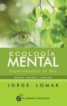 ECOLOGIA MENTAL. EXPERIMENTAR LA PAZ