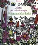 COLOREA POR ARTE DE MAGIA. EL JARDIN DE LAS HADAS