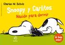 SNOOPY Y CARLITOS 5. NACIDO PARA DORMIR **