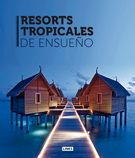 RESORTS TROPICALES DE ENSUEÑO
