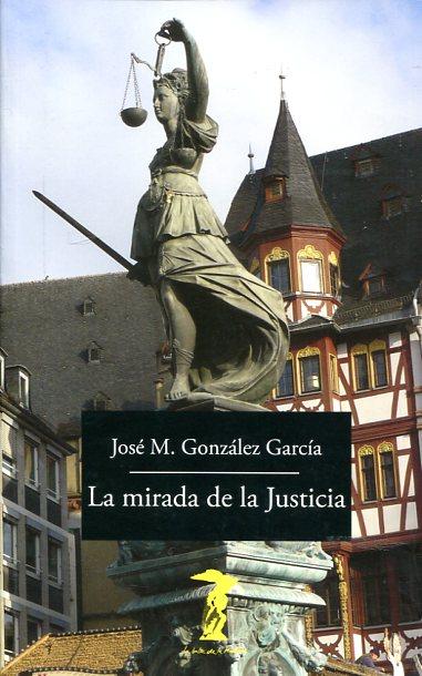 MIRADA DE LA JUSTICIA, LA **