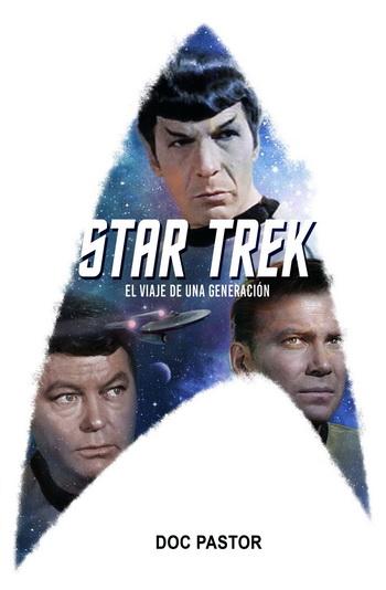 STAR TREK. EL VIAJE DE UNA GENERACION
