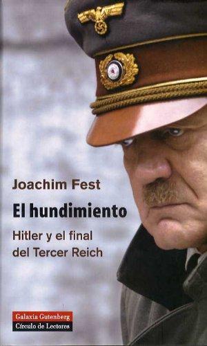 HUNDIMIENTO, EL. HITLER Y EL FINAL DEL TERCER REICH
