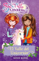 SECRET KINGDOM 2. EL VALLE DE LOS UNICORNIOS