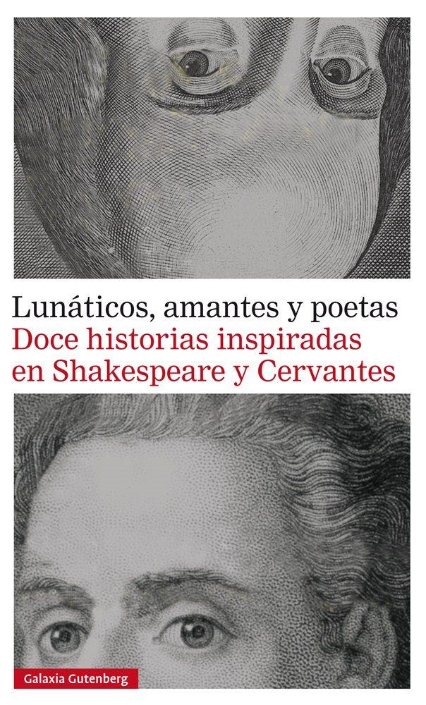 LUNATICOS, AMANTES Y POETAS