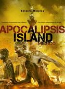 APOCALIPSIS ISLAND. MEXICO