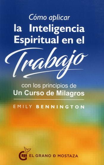 COMO APLICAR LA INTELIGENCIA ESPIRITUAL EN EL TRABAJO