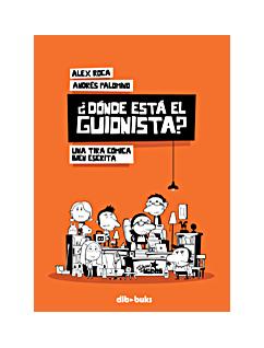 DONDE ESTA EL GUIONISTA?